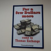 Get more for your money with Thomas Exchange.