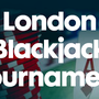 Grosvenor Victoria Casino London Blackjack Tournament