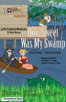 How Sweet Was My Swamp (melodrama!)
