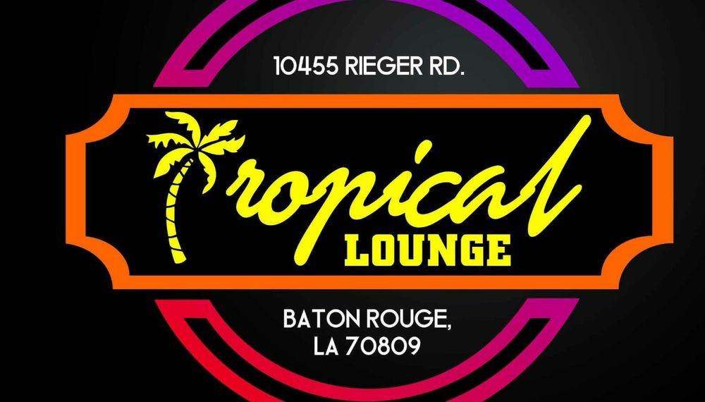 Tropical Lounge: 10455 Rieger Rd, Baton Rouge, LA