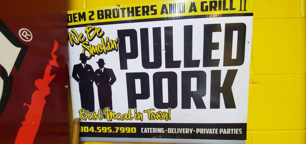 Dem 2 Brothers and A Grill: 9941 E DuPont Ave, London, WV
