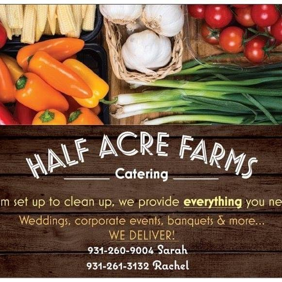 Half Acre Farms Catering: 2101 Burgess School Rd, Cookeville, TN