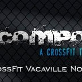 CrossFit Vacaville North - The Compound - Vacaville, CA, United States