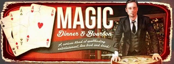 Magic Dinner & Bourbon
