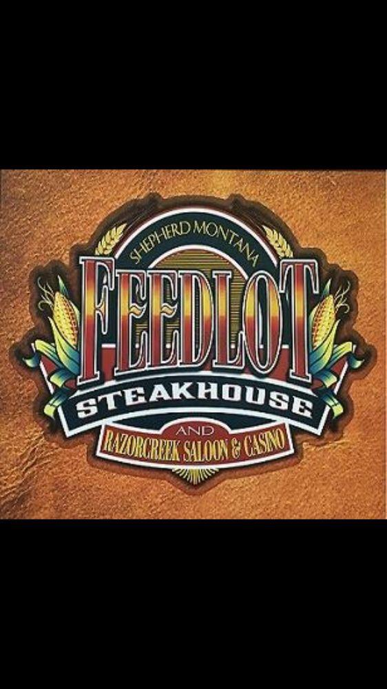 Feedlot Steakhouse: 5625 Scandia Rd, Shepherd, MT