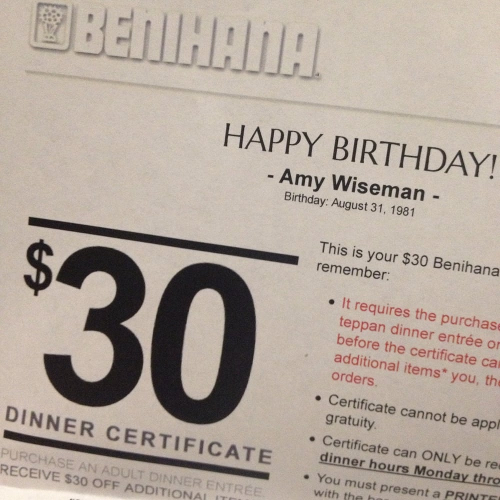 Free $30 certificate to use at Benihana on your birthday month. Posted on: Jul 6, Get a free $30 certificate when you join their email program. Good the month of your birthday, Monday-Thursday. Signup for their Chef's Table email club; Get a $30 certificate emailed to you within 10 business days.
