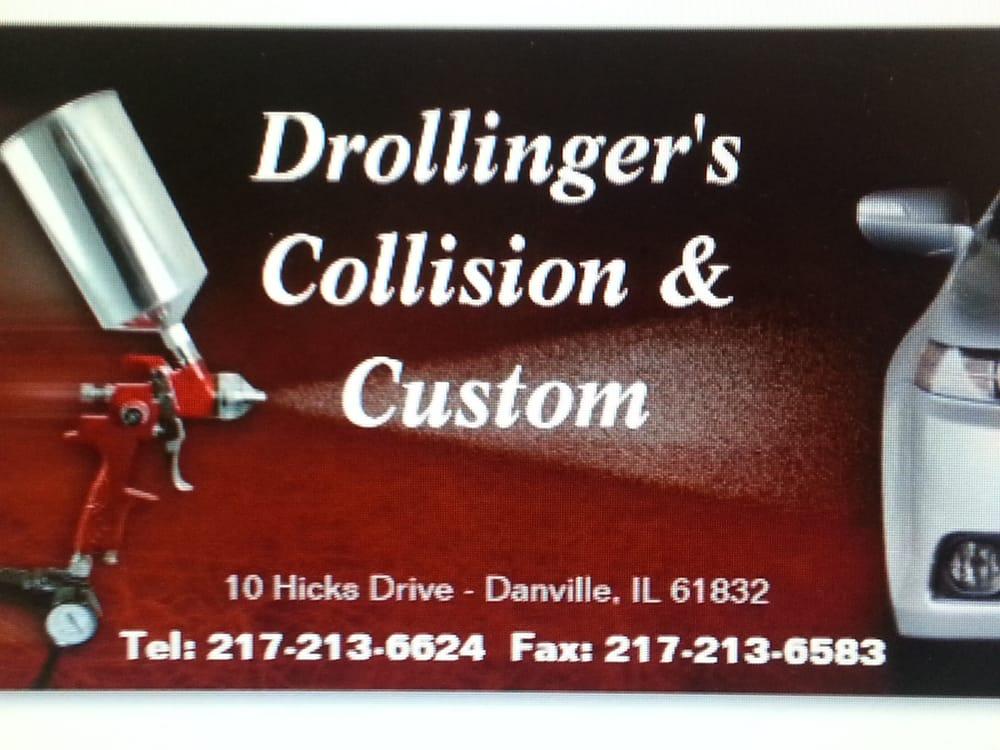 Drollinger's Collision & Custom: 10 Hicks Dr, Danville, IL
